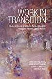 img - for Work in Transition: Cultural Capital and Highly Skilled Migrants' Passages into the Labour Market book / textbook / text book