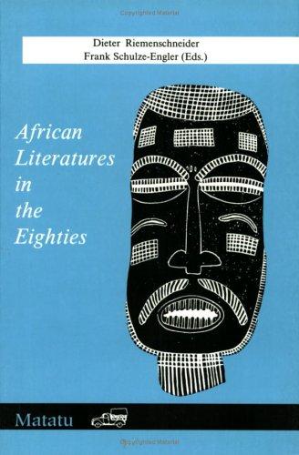 African Literatures In The Eighties.(Matatu 10) (Matatu, No 10)