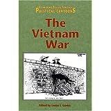 The Vietnam War (Examining Issues Through Political Cartoons) ~ Louise Gerdes