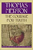 Courage For Truth: The Letters Of Thomas Merton To Writers (0156000040) by Merton, Thomas