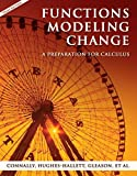 Functions Modeling Change: A Preparation for Calculus (0470039191) by Connally, Eric