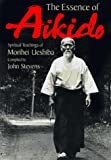 img - for The Essence of Aikido: Spiritual Teachings of Morihei Ueshiba book / textbook / text book