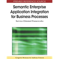 Semantic Enterprise Application Integration for Business Processes: Service-Oriented Frameworks