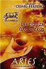 Douze élus de Zeus (Les) - Livre 1 : ARIÈS, La mission de Chrysomallos par Cesari
