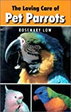 Loving Care of Pet Parrots (088839439X) by Low, Rosemary