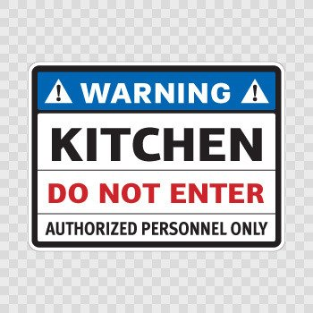Warning Kitchen Do Not Enter Authorized Personnel ... Color print (18 X 13.2 inch) X4264
