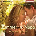 Summer in Napa: A St. Helena Vineyard Novel, Book 2 (       UNABRIDGED) by Marina Adair Narrated by Renee Raudman