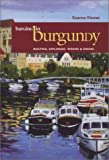Barging in Burgundy: Boating, Exploring, Wining, & Dining (Capital Travels)