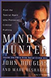 Mindhunter: Inside the Fbi's Elite Serial Crime Unit (G K Hall Large Print Book Series) (0783816936) by Douglas, John E.