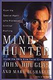 Mindhunter: Inside the Fbi's Elite Serial Crime Unit (G K Hall Large Print Book Series) (0783816936) by Douglas, John E.