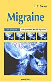 La migraine, une nigme ? : 100 questions et 100 rponses