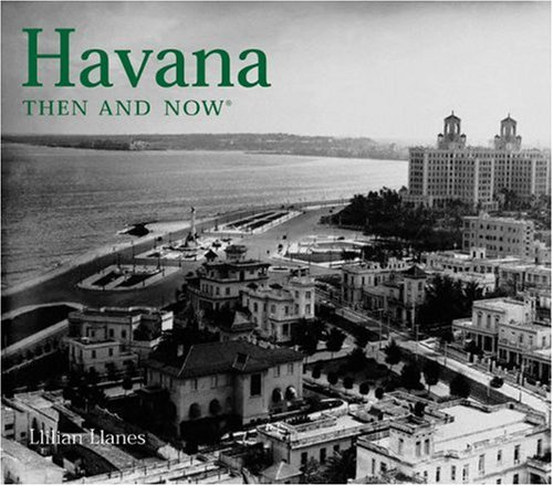 Havana Then and Now (Then & Now)