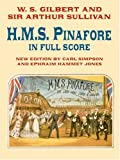 H.M.S. Pinafore in Full Score (Dover Music Scores) (0486422011) by Gilbert, W. S.