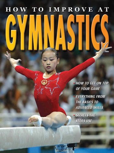 How to Improve at Gymnastics (How to Improve at. . .)