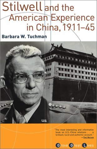 Stilwell and the American Experience in China, 1911-45, BARBARA WERTHEIM TUCHMAN