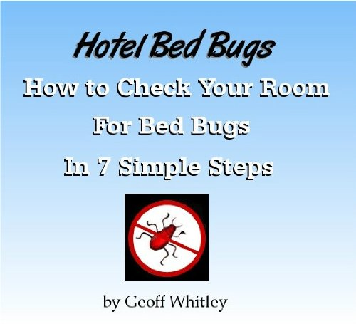 Hotel Bed Bugs - How to Check Your Room For Bed Bugs in 7 Simple Steps