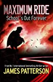 Maximum Ride: School's Out Forever