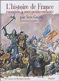 echange, troc Yves Guéna, Jean-Marie Cuzin - L'histoire de France : Racontée à mes petits-enfants