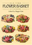 img - for Old-Time Flower Basket Stickers: 16 Pressure-Sensitive Designs (Dover Stickers) book / textbook / text book