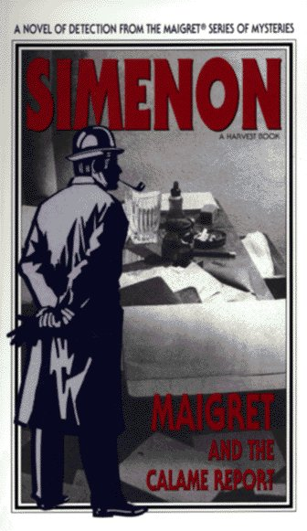 Maigret and the Calame Report (Variant Title = Maigret and the Minister), Simenon, Georges