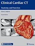 Clinical Cardiac CT: Anatomy and Func...
