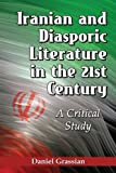 img - for Iranian and Diasporic Literature in the 21st Century: A Critical Study book / textbook / text book
