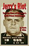 JERRY'S RIOT: The True Story of Montana's 1959 Prison Disturbance