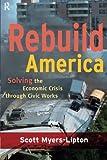 Rebuild America: Solving the Economic Crisis Through Civic Works
