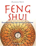 Feng Shui. Harmoniser votre espace intrieur et extrieur