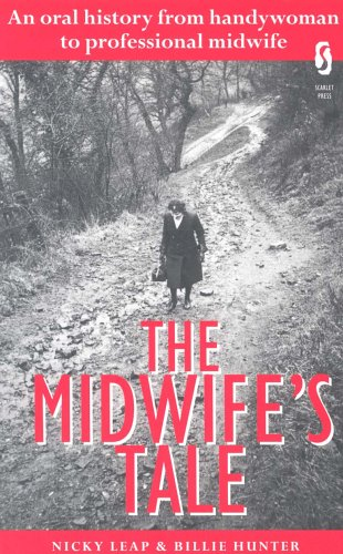 The Midwife's Tale: An Oral History from Handywoman to Professional Midwife