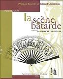 echange, troc Philippe Bourdin, Gérard Loubinoux - La scène bâtarde : Entre Lumières et romantisme