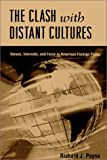 The Clash with Distant Cultures (0791426483) by Payne, Richard J.