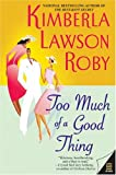 Too Much of a Good Thing (006056850X) by Roby, Kimberla Lawson