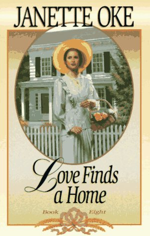 Love Finds a Home (Love Comes Softly Series #8), Janette Oke