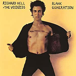 Blank Generation By Richard Hell Amp Voidoids Amazon Co Uk