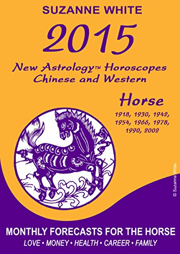 Suzanne White - 2015 Horse New Astrology Horoscopes: Chinese and Western (English Edition)