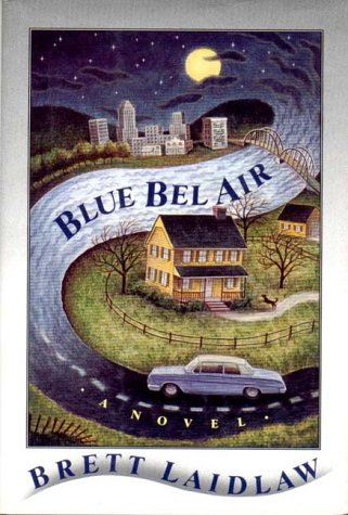 Blue Bel Air: A Novel, Brett Laidlaw