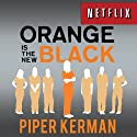 Orange is the New Black: My Year in a Women's Prison (       UNABRIDGED) by Piper Kerman Narrated by Cassandra Campbell