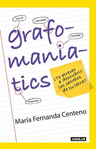 Grafomaniatics / ¿Te atreves a descubrir los secretos de tu letra? (Spanish Edition), by Fernanda Centeno