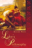 Love's Philosophy (0742512568) by Richard White