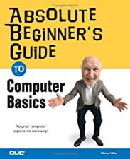 Computer Basics Absolute Beginner s Guide Windows by Michael Miller