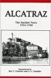 Alcatraz: The Hardest Years 1934-1938