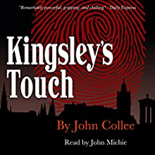 Kingsley's Touch (       UNABRIDGED) by John Collee Narrated by John Michie