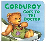 Corduroy Goes to the Doctor  lg format