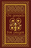 The Gospels for Prayer