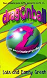 Dragonball Z: An Unauthorized Guide (0312977573) by Gresh, Lois H.
