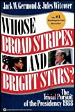 Whose Broad Stripes and Bright Stars?: The Trivial Pursuit of the Presidency 1988