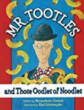 Mr. Tootles and Those Oodles of Noodles (Tootle Tales)