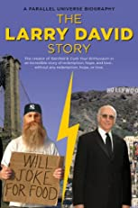 The Larry David Story: A Parallel Universe Biography