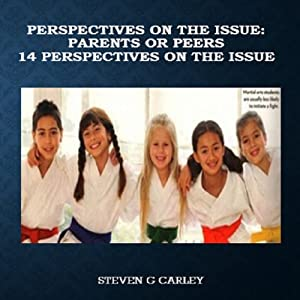 Perspectives on the Issue: Parents or Peers Audiobook